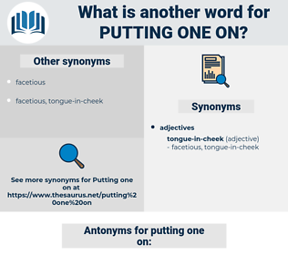 putting one on, synonym putting one on, another word for putting one on, words like putting one on, thesaurus putting one on