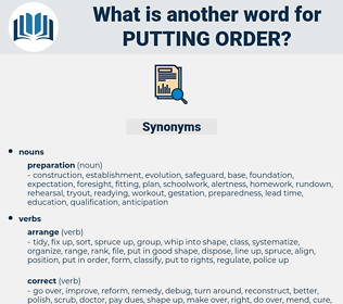 putting order, synonym putting order, another word for putting order, words like putting order, thesaurus putting order