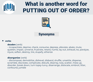 putting out of order, synonym putting out of order, another word for putting out of order, words like putting out of order, thesaurus putting out of order