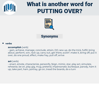 putting over, synonym putting over, another word for putting over, words like putting over, thesaurus putting over