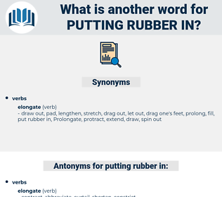 putting rubber in, synonym putting rubber in, another word for putting rubber in, words like putting rubber in, thesaurus putting rubber in