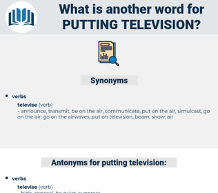 putting television, synonym putting television, another word for putting television, words like putting television, thesaurus putting television