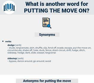 putting the move on, synonym putting the move on, another word for putting the move on, words like putting the move on, thesaurus putting the move on