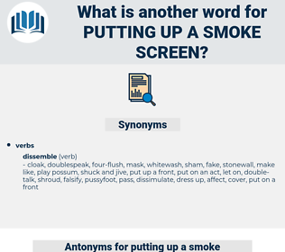 putting up a smoke screen, synonym putting up a smoke screen, another word for putting up a smoke screen, words like putting up a smoke screen, thesaurus putting up a smoke screen