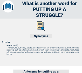 putting up a struggle, synonym putting up a struggle, another word for putting up a struggle, words like putting up a struggle, thesaurus putting up a struggle