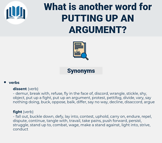 putting up an argument, synonym putting up an argument, another word for putting up an argument, words like putting up an argument, thesaurus putting up an argument