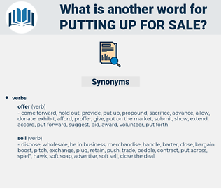 putting up for sale, synonym putting up for sale, another word for putting up for sale, words like putting up for sale, thesaurus putting up for sale
