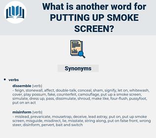 putting up smoke screen, synonym putting up smoke screen, another word for putting up smoke screen, words like putting up smoke screen, thesaurus putting up smoke screen