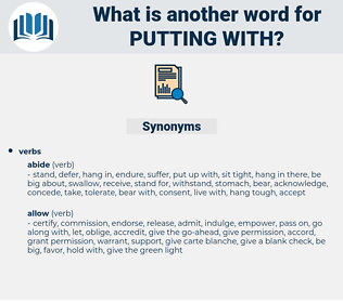 putting with, synonym putting with, another word for putting with, words like putting with, thesaurus putting with