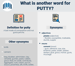putty, synonym putty, another word for putty, words like putty, thesaurus putty