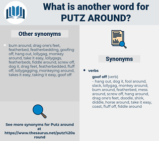 putz around, synonym putz around, another word for putz around, words like putz around, thesaurus putz around