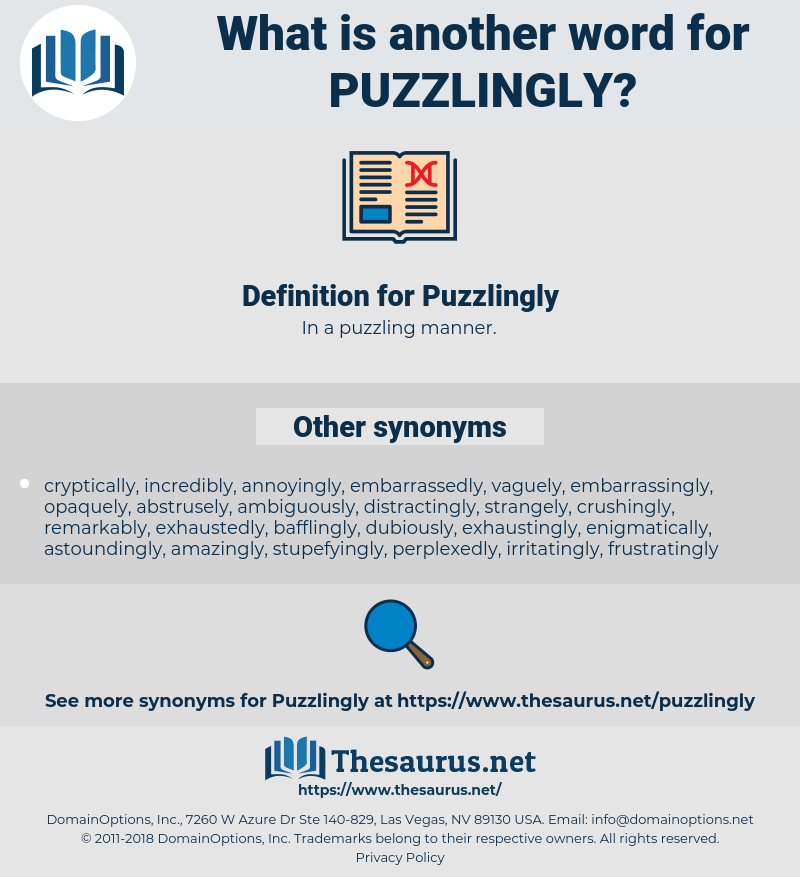 Puzzlingly, synonym Puzzlingly, another word for Puzzlingly, words like Puzzlingly, thesaurus Puzzlingly