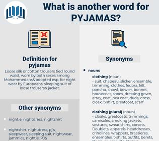 pyjamas, synonym pyjamas, another word for pyjamas, words like pyjamas, thesaurus pyjamas