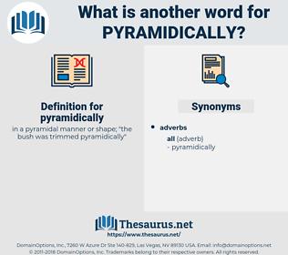 pyramidically, synonym pyramidically, another word for pyramidically, words like pyramidically, thesaurus pyramidically