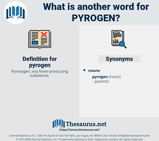 pyrogen, synonym pyrogen, another word for pyrogen, words like pyrogen, thesaurus pyrogen