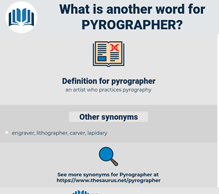 pyrographer, synonym pyrographer, another word for pyrographer, words like pyrographer, thesaurus pyrographer