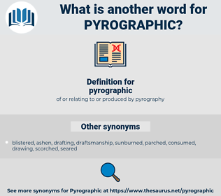 pyrographic, synonym pyrographic, another word for pyrographic, words like pyrographic, thesaurus pyrographic