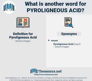 Pyroligneous Acid, synonym Pyroligneous Acid, another word for Pyroligneous Acid, words like Pyroligneous Acid, thesaurus Pyroligneous Acid