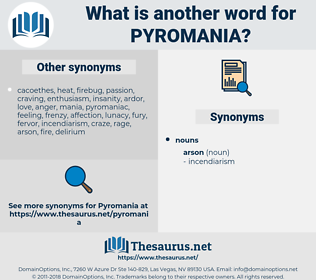 pyromania, synonym pyromania, another word for pyromania, words like pyromania, thesaurus pyromania