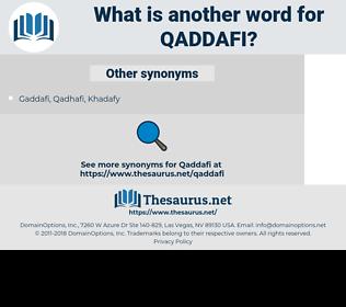 Qaddafi, synonym Qaddafi, another word for Qaddafi, words like Qaddafi, thesaurus Qaddafi
