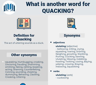 Quacking, synonym Quacking, another word for Quacking, words like Quacking, thesaurus Quacking