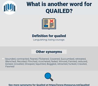 quailed, synonym quailed, another word for quailed, words like quailed, thesaurus quailed