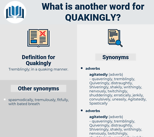 Quakingly, synonym Quakingly, another word for Quakingly, words like Quakingly, thesaurus Quakingly