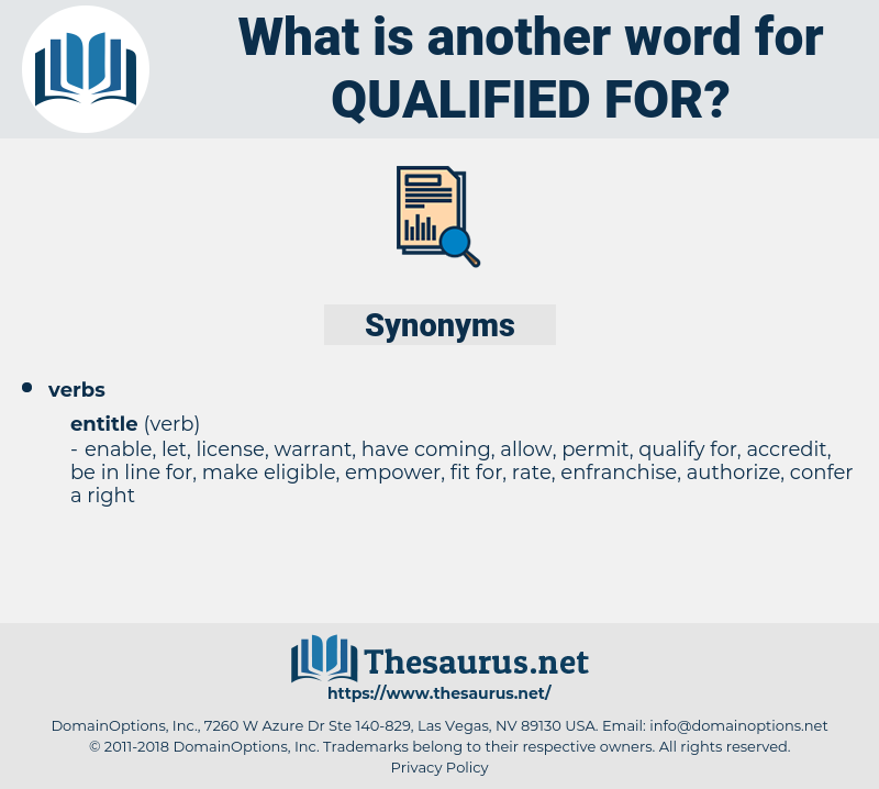 qualified for, synonym qualified for, another word for qualified for, words like qualified for, thesaurus qualified for
