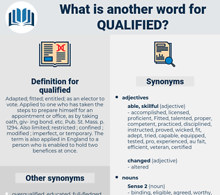 qualified, synonym qualified, another word for qualified, words like qualified, thesaurus qualified