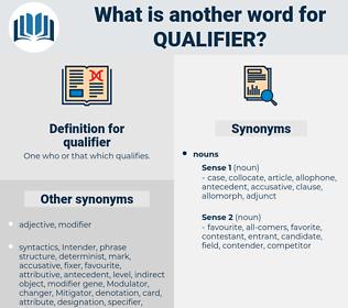 qualifier, synonym qualifier, another word for qualifier, words like qualifier, thesaurus qualifier