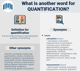 quantification, synonym quantification, another word for quantification, words like quantification, thesaurus quantification