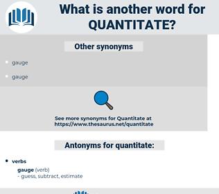quantitate, synonym quantitate, another word for quantitate, words like quantitate, thesaurus quantitate