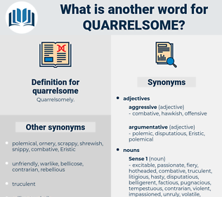 quarrelsome, synonym quarrelsome, another word for quarrelsome, words like quarrelsome, thesaurus quarrelsome