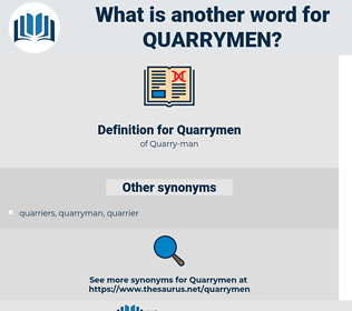 Quarrymen, synonym Quarrymen, another word for Quarrymen, words like Quarrymen, thesaurus Quarrymen