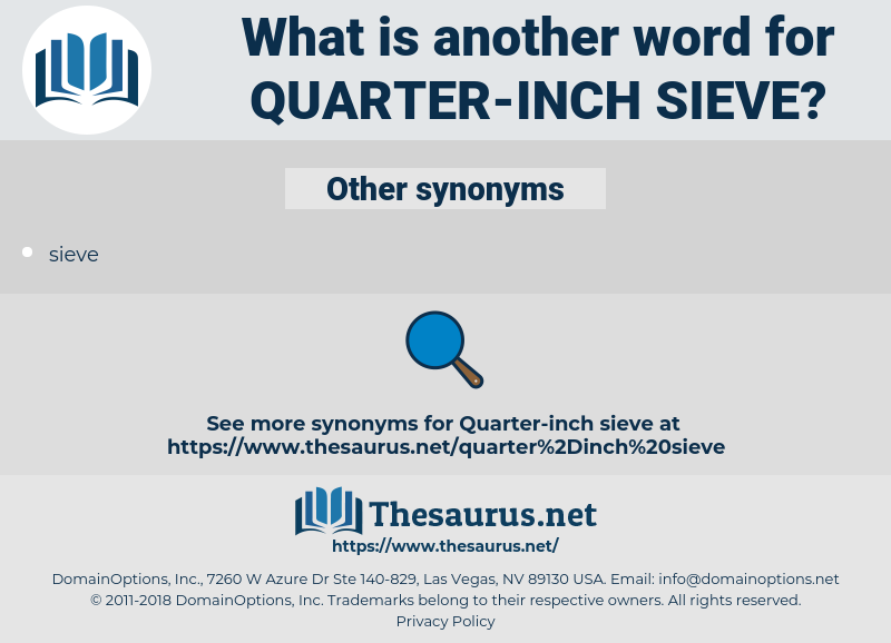 quarter-inch sieve, synonym quarter-inch sieve, another word for quarter-inch sieve, words like quarter-inch sieve, thesaurus quarter-inch sieve