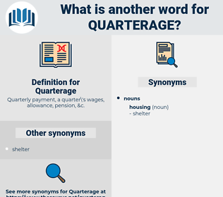 Quarterage, synonym Quarterage, another word for Quarterage, words like Quarterage, thesaurus Quarterage