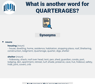quarterages, synonym quarterages, another word for quarterages, words like quarterages, thesaurus quarterages