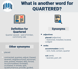 Quartered, synonym Quartered, another word for Quartered, words like Quartered, thesaurus Quartered