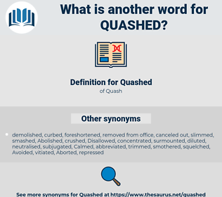 Quashed, synonym Quashed, another word for Quashed, words like Quashed, thesaurus Quashed