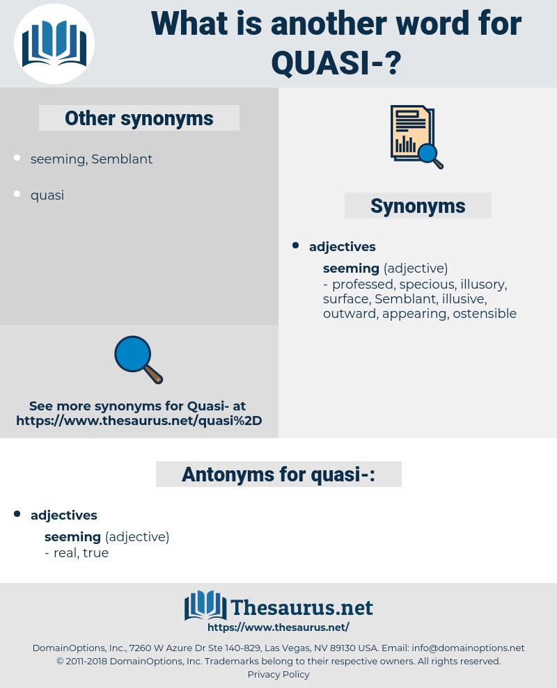 quasi, synonym quasi, another word for quasi, words like quasi, thesaurus quasi