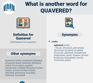 Quavered, synonym Quavered, another word for Quavered, words like Quavered, thesaurus Quavered