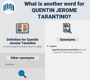 Quentin Jerome Tarantino, synonym Quentin Jerome Tarantino, another word for Quentin Jerome Tarantino, words like Quentin Jerome Tarantino, thesaurus Quentin Jerome Tarantino