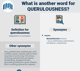 querulousness, synonym querulousness, another word for querulousness, words like querulousness, thesaurus querulousness