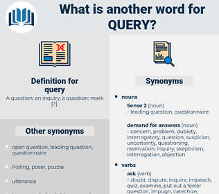 query, synonym query, another word for query, words like query, thesaurus query
