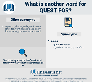quest for, synonym quest for, another word for quest for, words like quest for, thesaurus quest for