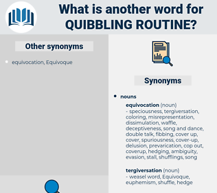 quibbling routine, synonym quibbling routine, another word for quibbling routine, words like quibbling routine, thesaurus quibbling routine