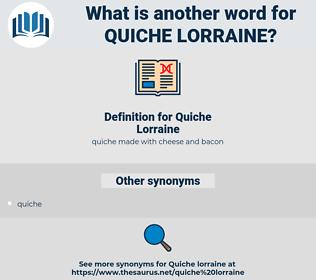 Quiche Lorraine, synonym Quiche Lorraine, another word for Quiche Lorraine, words like Quiche Lorraine, thesaurus Quiche Lorraine