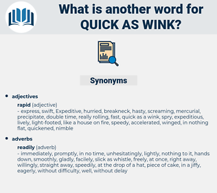 quick as wink, synonym quick as wink, another word for quick as wink, words like quick as wink, thesaurus quick as wink