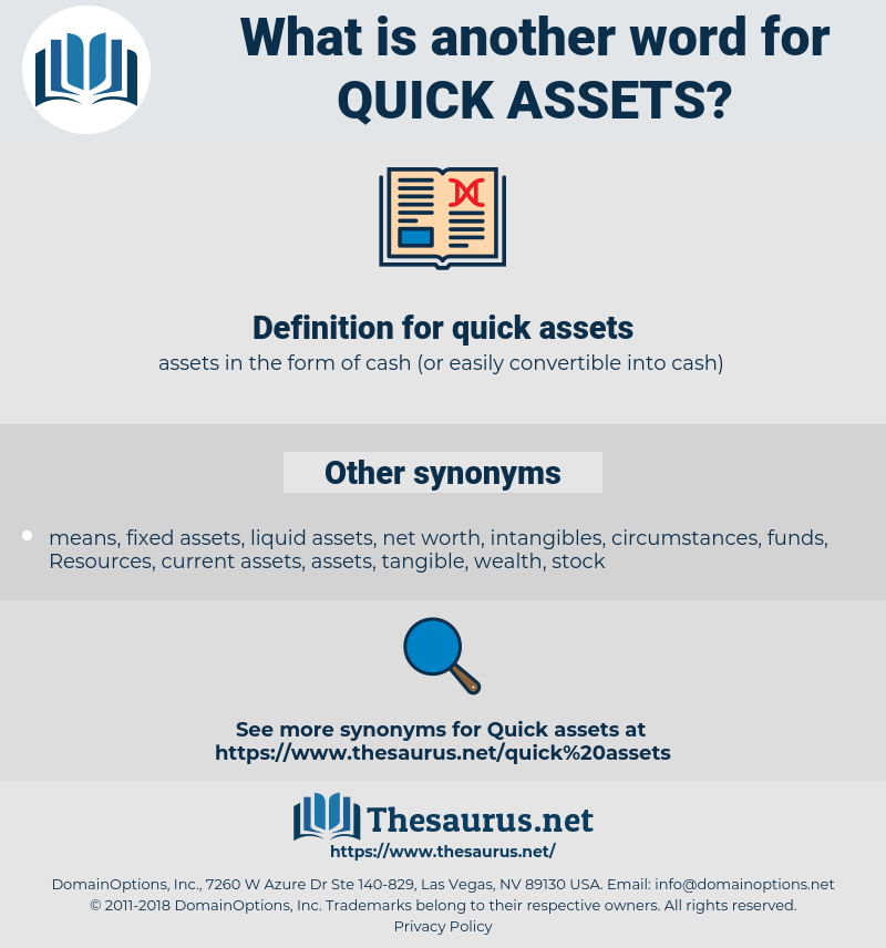quick assets, synonym quick assets, another word for quick assets, words like quick assets, thesaurus quick assets