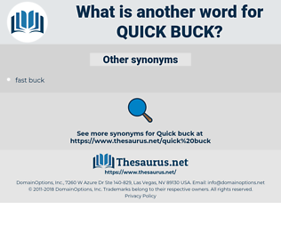 quick buck, synonym quick buck, another word for quick buck, words like quick buck, thesaurus quick buck